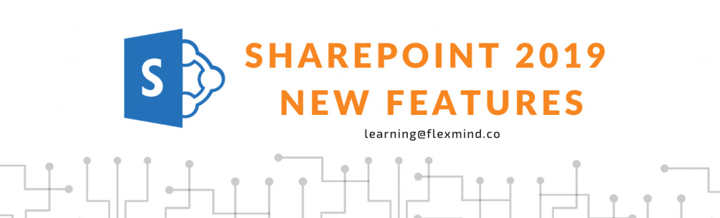 SharePOINT 2019 NEW FEATURES