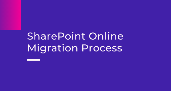 SharePoint Online Migration Process