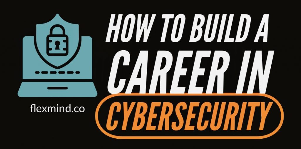how to build career in cybersecurity
