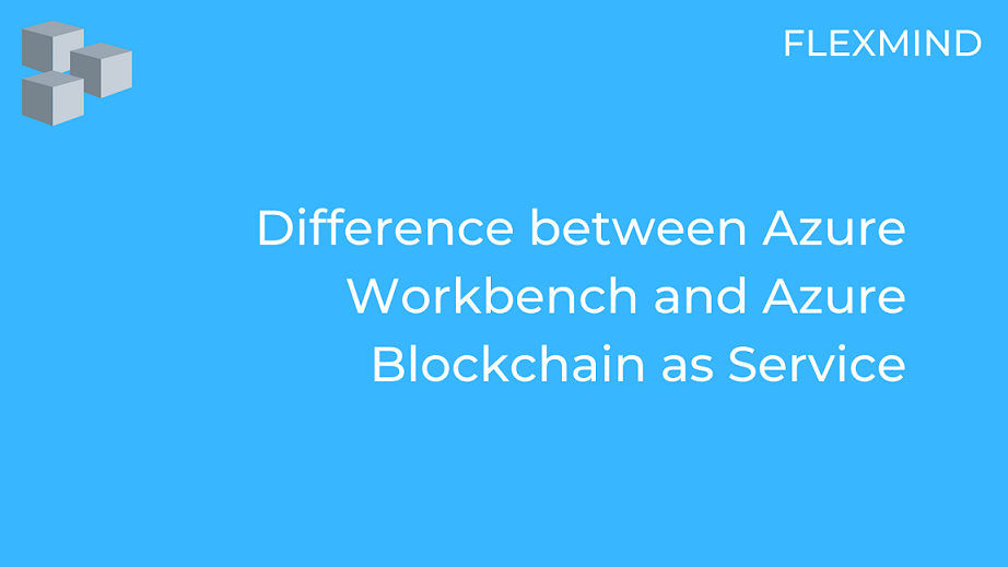 Azure Workbench and Azure Blockchain as Service