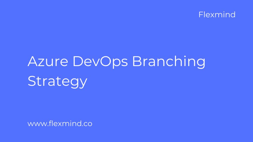 Azure DevOps Branching Strategy